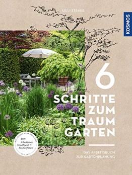 6 Schritte zum Traumgarten: Das Arbeitsbuch zur Gartenplanung - 1