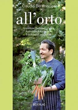 all'orto: Grandiose Gemüsegerichte. Authentisch italienisch. Erfrischend zeitgemäss. - 1