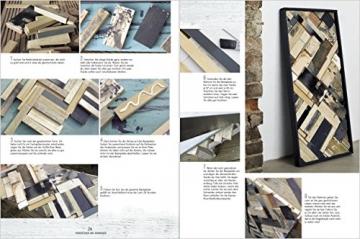 Altes Holz für neues Wohnen: 35 starke Möbelprojekte und spannende Wohnaccessoires aus Holz mit Geschichte und Charakter. - 3