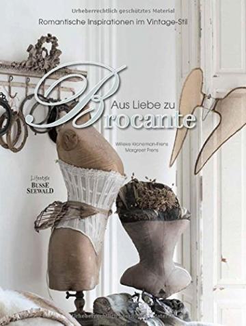 Aus Liebe zu Brocante: Romantische Inspirationen im Vintage-Stil - 1