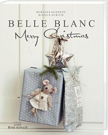 Belle Blanc Merry Christmas: Weihnachten im Shabby Chic Stil - 1