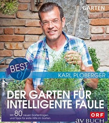 Best of der Garten für intelligente Faule: Mit 80 neuen Gartenfragen und Tipps für erste Hilfe im Garten -