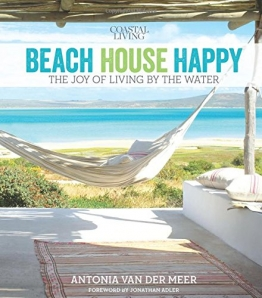 Coastal Living Beach House Happy: The Joy of Living by the Water - 1