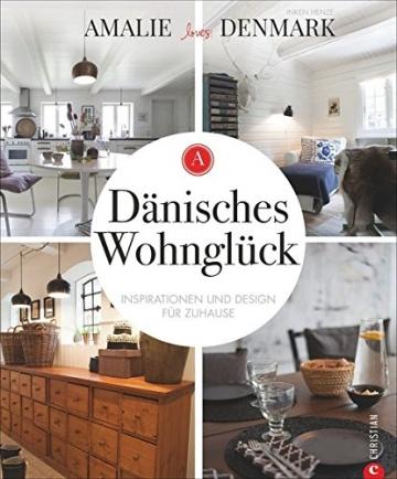 Dänisches Wohnglück: Inspirationen und Design für Zuhause -