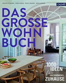 Das große Wohnbuch: 1.000 Ideen für ein schöneres Zuhause - 1