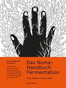 Das Noma-Handbuch Fermentation: Wie man Koji, Kombucha, Shoyu, Miso, Essig, Garum, milchsauer eingelegte und schwarze Früchte und Gemüse herstellt und damit kocht - 1