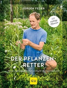 Der Pflanzenretter: Warum sogar Gänseblümchen wichtig für die Artenvielfalt sind (GU Garten Extra) - 1