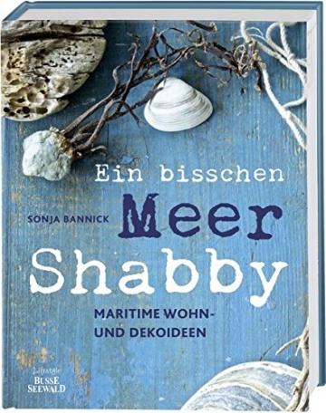 Ein bisschen Meer Shabby: Maritime Wohn- & Dekoideen -