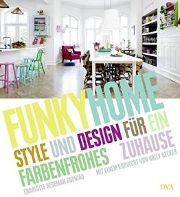 Funky Home: Style und Design für ein farbenfrohes Zuhause - 1