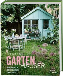 Gartenhäuser: Wohlfühlorte im Grünen dekorieren und gestalten - 1