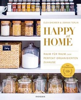 Happy at Home: Raum für Raum zum perfekt organisierten Zuhause - Das Erfolgskonzept von »The Home Edit« - 1