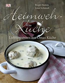 Heimwehküche. Lieblingsessen aus Omas Küche. - 1