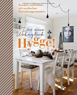 Hygge! Das neue Wohnglück: Rundum wohlfühlen mit nordischen Einrichtungsrezepten - 1