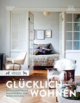 Hygge – Glücklich Wohnen. Skandinavische Wohnideen zum Wohlfühlen - 1