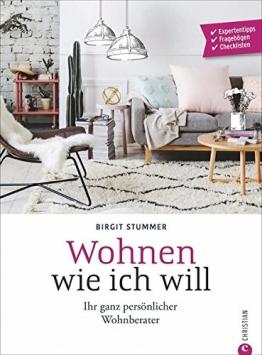 Individuell wohnen: Wohnen wie ich will. Schritt-für-Schritt zur individuellen Wohnung. Ein Wohnideen Buch mit verschiedenen Wohnstilbeispielen. Farbe bekennen, einrichten und wohnen. - 1