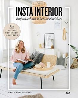 Insta Interior: Einfach, schnell & kreativ einrichten - Mit Tipps, DIYs & House Hacks und Hometours - 1