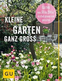 Kleine Gärten ganz groß: Gärten von 50 bis 200 qm2 einfach planen und gestalten (GU Garten Extra) - 1