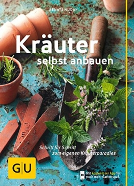 Kräuter selbst anbauen: Schritt für Schritt zum eigenen Kräuterparadies (GU Praxisratgeber Garten) - 1