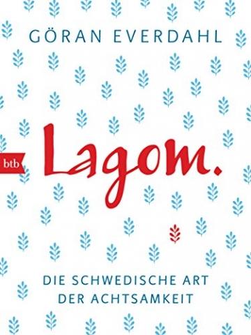 LAGOM. Die schwedische Art der Achtsamkeit -