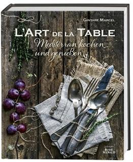 L'Art de la Table: Mediterran kochen und genießen. (Ausgezeichnet mit dem Gourmand World Cookbook Award 2016) - 1