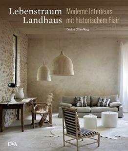 Lebenstraum Landhaus: Moderne Interieurs mit historischem Flair - 1