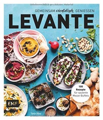 Levante – Gemeinsam orientalisch genießen: 100 Rezepte für opulente Mezze-Buffets - 1