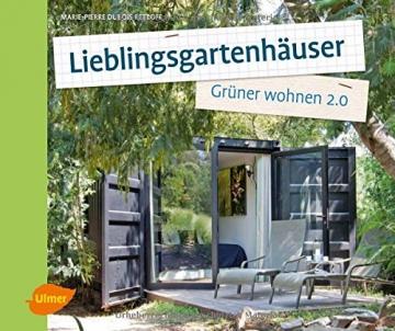 Lieblingsgartenhäuser: Grüner wohnen 2.0 -