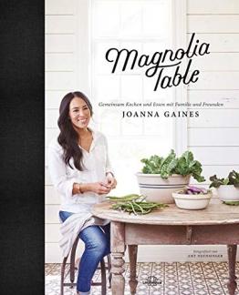 Magnolia Table: Gemeinsam Kochen und Essen mit Familie und Freunden - 1