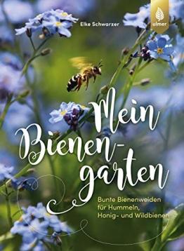 Mein Bienengarten: Bunte Bienenweiden für Hummeln, Honig- und Wildbienen - 1