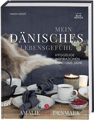 Mein dänisches Lebensgefühl: Hyggelige Inspirationen rund ums Jahr -