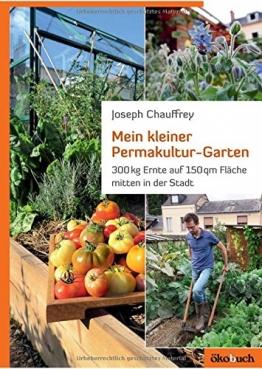 Mein kleiner Permakultur-Garten: 300 kg Ernte auf 150 qm Fläche - 1