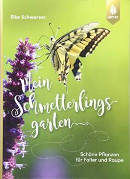 Mein Schmetterlingsgarten: Schöne Pflanzen für Falter und Raupe - 1