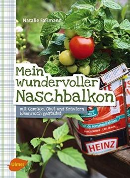 Mein wundervoller Naschbalkon: Mit Gemüse, Obst und Kräutern ideenreich gestaltet - 1