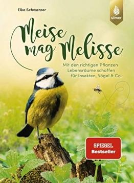 Meise mag Melisse: Mit den richtigen Pflanzen Lebensräume schaffen für Insekten, Vögel & Co. - 1