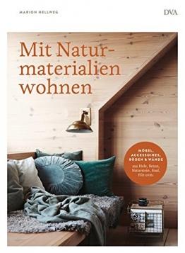 Mit Naturmaterialien wohnen: Möbel, Accessoires, Wände & Böden aus Holz, Beton, Naturstein, Sisal, Filz uvm. - 1