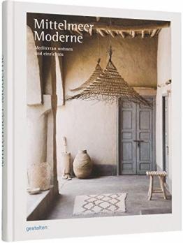 Mittelmeer Moderne: Mediterran Wohnen und Einrichten - 1