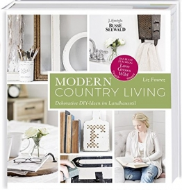 "Modern Country Living: Dekorative DIY-Ideen im Landhausstil. Das Buch zum Blog ""Love Grows Wild"" - 1"