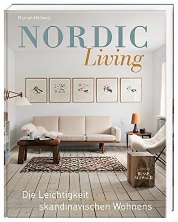 Nordic Living: Leichtigkeit skandinavischen Wohnens -