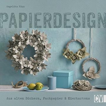 Papierdesign: Aus alten Büchern, Packpapier & Eierkartons - 1