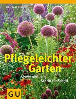 Pflegeleichter Garten: Clever gärtnern Schritt für Schritt - 1