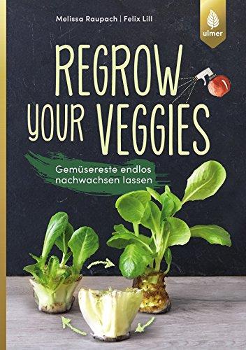 Regrow your veggies: Gemüsereste endlos nachwachsen lassen - 1