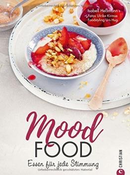 Seelenfutter: Mood Food. Essen für jede Stimmung. Eine Wohlfühlküche für jede Lebenslage. Über die Macht der Ernährung. Ein Soulfood-Kochbuch mit Rezepten, die glücklich machen. - 1