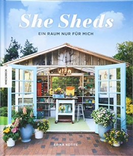She Sheds (Deutsche Ausgabe): Ein Raum nur für mich. Hütte, Gartenhäuschen oder Hide-away selbst bauen/Upcycling - 1