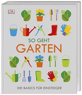 So geht Garten: Die Basics für Einsteiger - 1