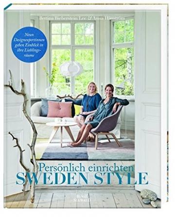 Sweden Style – Persönlich Einrichten: Neun Designexpterinnen geben Einblicke in ihre Lieblingsräume -
