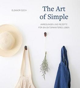 The Art of Simple: Anregungen und Rezepte für ein entspannteres Leben - 1
