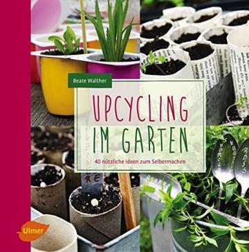 Upcycling im Garten: 40 nützliche Ideen zum Selbermachen -