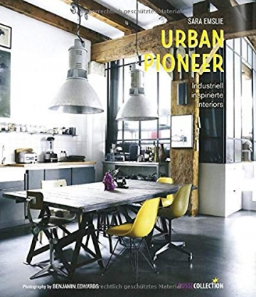 Urban Pioneer: Industriell inspirierte Interiors -