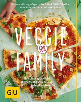 Veggie for Family: Fleischlos glücklich: abwechslungsreiche Jeden-Tag-Rezepte (GU Familienküche) - 1