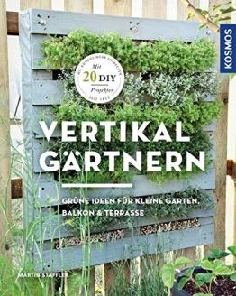 Vertikal gärtnern: Grüne Ideen für kleine Gärten, Balkon & Terrasse - 1